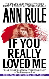 If You Really Loved Me | Ann Rule |