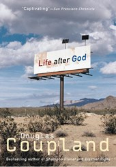 Life After God | Douglas Coupland |