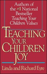 Teaching Your Children Joy | Eyre, Linda ; Eyre, Richard |