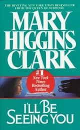 I'll Be Seeing You | Mary Higgins Clark |