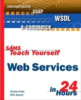 Sams Teach Yourself Web Services in 24 Hours | Stephen Potts |
