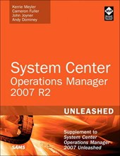 System Center Operations Manager (OpsMgr) 2007 R2 Unleashed | Kerrie Meyler |