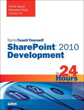 Sams Teach Yourself SharePoint 2010 Development in 24 Hours | Sohail Sayed |