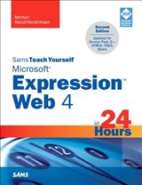 Sams Teach Yourself Microsoft Expression Web 4 in 24 Hours | Morten Rand-hendriksen |