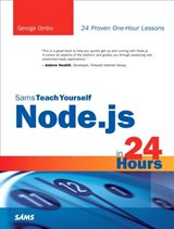Sams Teach Yourself Node.js in 24 Hours | George Ornbo |