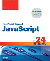 Sams Teach Yourself Javascript in 24 Hours | Phil Ballard |