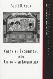 Colonial Encounters in the Age of High Imperialism | Scott B. Cook |