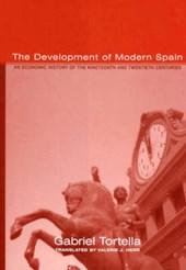 The Development of Modern Spain - An Economic History of the Nineteenth & Twentieth Centuries