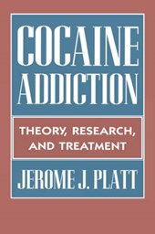 Cocaine Addiction - Theory, Research, & Treatment