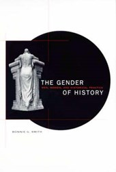 The Gender of History - Men, Women, & Historical Practice (Paper) | Bonnie G Smith |