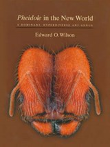 Pheidole in the New World - A Dominant, Hyperdiverse Ant Genus +CD | Edward Osborne Wilson |