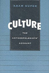 Culture - The Anthropologists' Account | Adam Kuper |