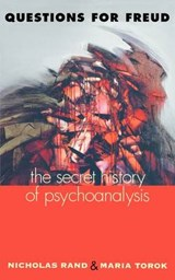 Questions for Freud - The Secret History of Psychoanalysis | Nicholas Rand |
