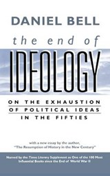 The End of Ideology - On the Exhaustion of Political Ideas in the Fifties | Daniel Bell |