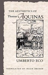 The Aesthetics of Thomas Aquinas (Paper) | U Eco |