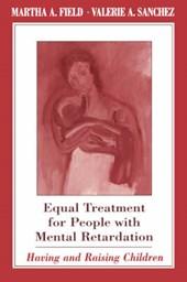 Equal Treatment for People with Mental Retardation  - Having & Raising Children