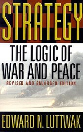 Strategy - The Logic of War & Peace Revised & Enlarged Edition