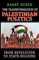 Transformation of Palestinian Politics - From Revolution to State-Building | Barry Rubin |