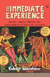 The Immediate Experience - Movies, Comics, Theatre & Other Aspects of Popular Culture