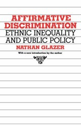 Affirmative Discrimination - Ethnic Inequality & Public Policy | Glazer |