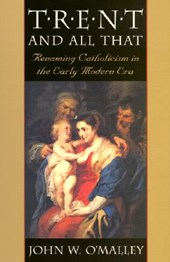 Trent and all that - Renaming Catholicism in the Early Modern Era