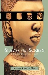 Slaves on Screen | Natalie Zemon Davis |