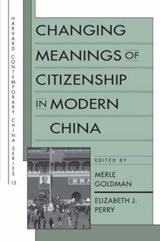 Changing Meanings of Citizenship in Modern China | M Goldman |