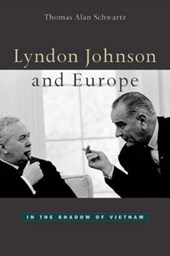Lyndon Johnson & Europe - In the Shadow of Vietnam