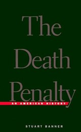 The Death Penalty - An American History | Stuart Banner |