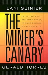 The Miner's Canary | Guinier, Lani ; Torres, Gerald |