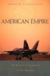 American Empire - The Realities and Consequences of U.S. Diplomacy