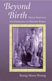 Beyond Birth - Social Status in the Emergence of Modern Korea