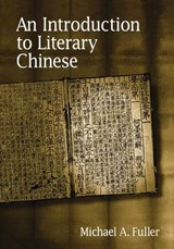 An Introduction To Literary Chinese | Michael A. Fuller |