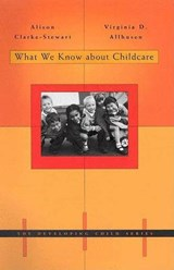 What We Know about Childcare | Alison Clarke-stewart |