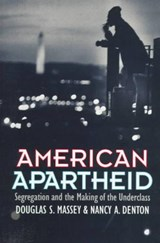 American Apartheid - Segregation & the Making of the Underclass (Paper) | Douglas S. Massey |