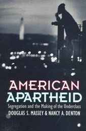 American Apartheid - Segregation & the Making of the Underclass (Paper)