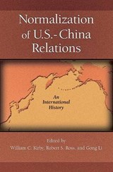 Normalization of U.S. - China Relations - An International History | William C Kirby |