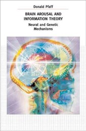 Brain Arousal and Information Theory - Neural and Genetic Mechanisms