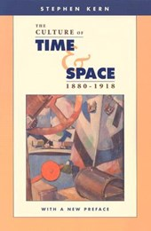 The Culture of Time and Space, 1880-1918 - With a preface | Stephen Kern |