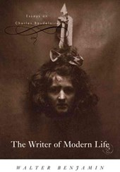 The Writer of Modern Life - Essays on Charles Baudelaire | Walter Benjamin |