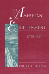 The American Enlightenment 1750-1820 | Robert Ferguson |