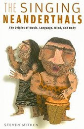 The Singing Neanderthals | Steven Mithen |