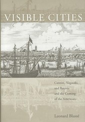 Visible cities : canton, nagasaki, and batavia and the coming of the americans