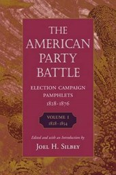 The American Party Battle - Election Campaign Pamphlets 1854-1876 V 1 (Paper) | Joel Silbey |