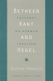 Between Kant and Hegel - Lectures on German Idealism