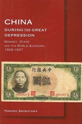 China during the Great Depression - Market, State,  and the World Economy, 1929-1937 | Tomoko Shiroyama |