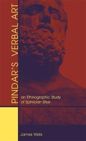 Pindar's Verbal Art - An Ethnographic Study of Epinician Style