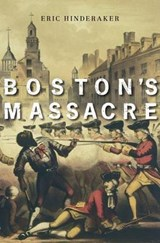 Boston's Massacre | Eric Hinderaker |