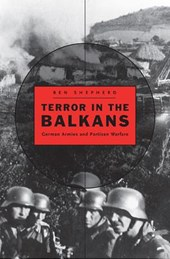 Terror in the Balkans - German Armies and Partisan  Warfare
