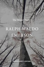 Ralph Waldo Emerson - The Major Poetry